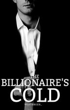 The Billionaire's Cold by YOSTORIES_