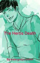 The Heros Death  by watergodposeidon