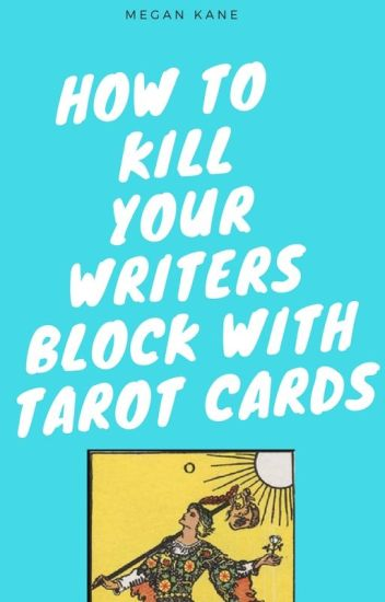 How to kill your writer's block with Tarot Cards