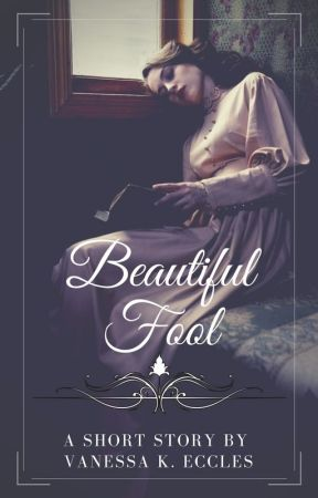 Beautiful Fool by VanessaKEccles