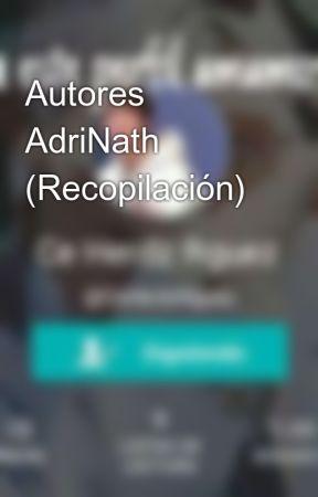Autores AdriNath (Recopilación) by TiffanyNya