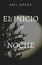 El Inicio De La Noche by abilgrace