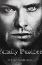 Family Business (Supernatural FF) by FollowTheMoon04