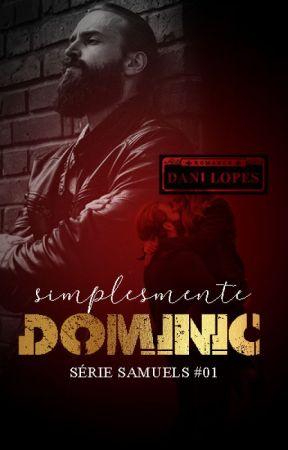 Simplesmente Dominic - Samuell's - Livro I by MelissaKelsey