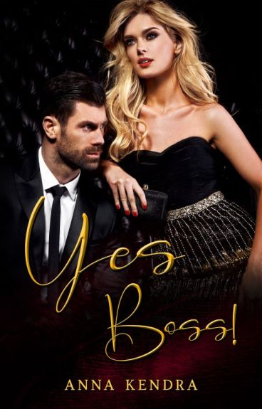 Yes Boss! ♥Sweet Revenge Trilogy Book#1♥