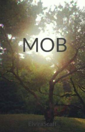 MOB by ElviraScaff