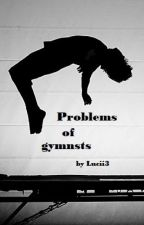 Problems of gymnasts by timeforsushi