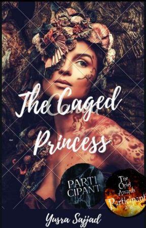 The Caged Princess  ✓ by yusrasajjad