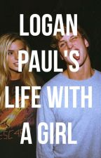 Logan Paul's Life with a girl by baby_balloons