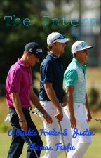 The Intern (A Justin Thomas & Rickie Fowler Fanfic) by jchughes