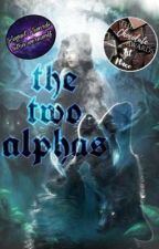 The Two Alphas (Completed) by Kktrack