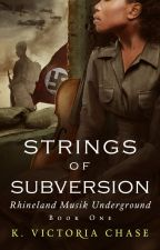 Strings of Subversion (Rhineland Musik Underground Book 1) by KVictoriaChase