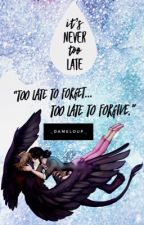 It's Never Too Late (Too late series #2) by _Dameloup_