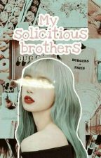 My Protective Brothers // Exo & Bts Fanfic  by itsjulianamariano