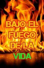 Bajo el fuego de la vida (Yaoi & M-Preg) by Furia_Rosita
