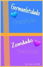 Germanletsdado & Zomdado Oneshots by Esmi_schreibt