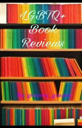 LGBTQ+ Book reviews  by gloomy_grapes