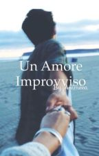 Un amore improvviso  by Animeea