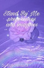 Stand by me preferences  by RetroWriter01
