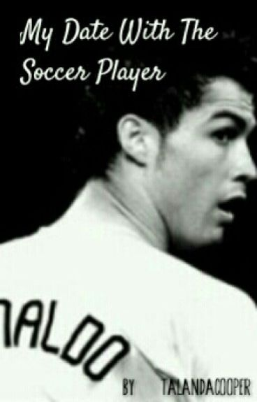 My Date With The Soccer Player (Cristiano Ronaldo)