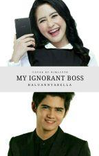My Ignorant Boss [Slow Update] by bellataf