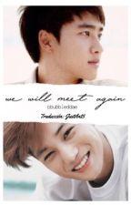 "• ""We Will Meet Again"" • ( KaiSoo Ft. ChanBaek - HunHan - SuLay )  by JustAn25"