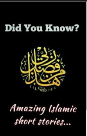 Did you know? (Inspirational Islamic Stories)#wattys2017 by syedafatima001