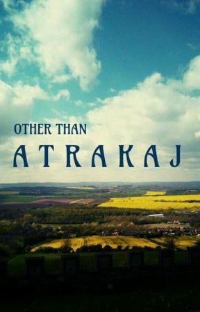Other Than Atrakaj by gymnxphoria