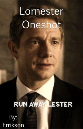 Lornester Oneshot: Run away Lester by Errikson