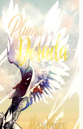 Pluma Dorada ➵ One-shot's / MissWriter. by -MissWriter-