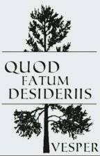 Quod Fatum Desideriis (BrOhm) by Unholy-Bacon