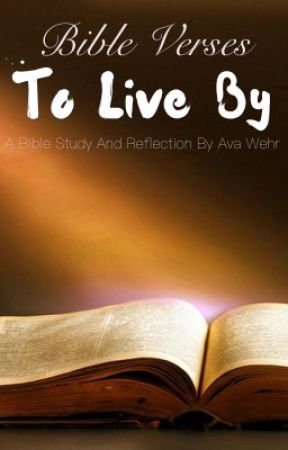 Bible Verses To Live By  by Ava_aka_PiggyWig37