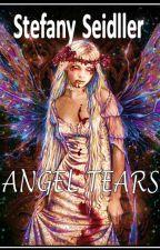 ANGEL TEARS by StefannySeidller