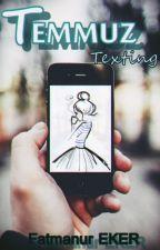 TEMMUZ  Texting by ftmnreker