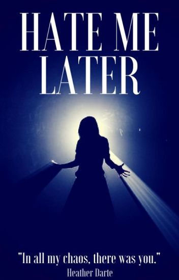 Hate Me Later (Lesbian Story)