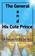 THE GENERAL AND HIS CUTE PRINCE [YunJae] by hanranran12