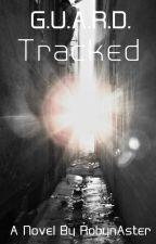 G.U.A.R.D. Book #4 by RobynAster
