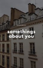 Somethings About You ×YoonMin× by tullyskatie