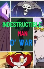 Indestructible Man O' War (A Star vs. the Forces of Evil fanfic) (HIATUS) by TribalFallerXD