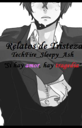 Relatos de Tristeza. © by TechFire_SleepyAsh