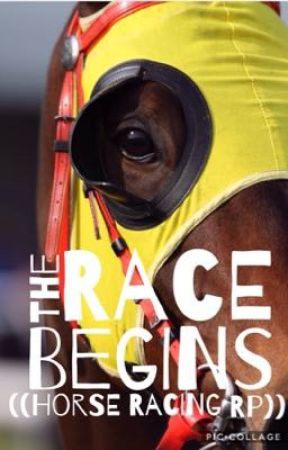 The Race Begins - Horse Racing Rp by AddictToAHairyTeen