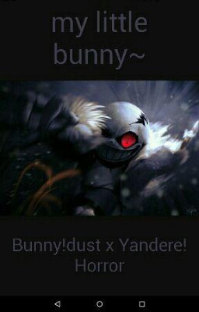 My little bunny~   Bunny!dust x Yandere! Horror - Meeting - Wattpad