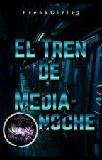 El Tren de Medianoche by FreakGirl13
