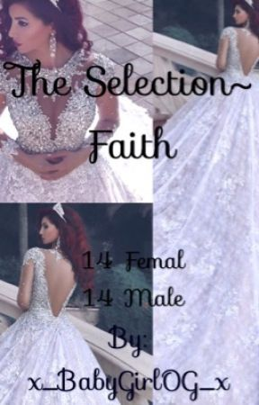 The Selection~ FAITH (25/25 CLOSED by x_BabyGirlOG_x