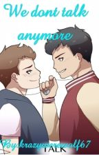 We don't talk anymore by krazywerewolf67