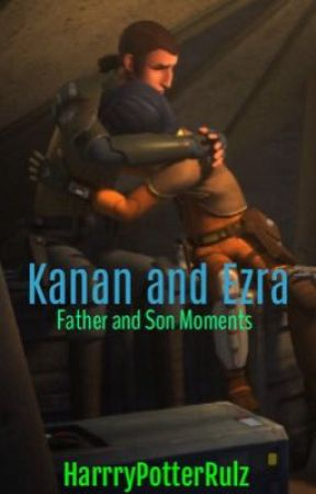 Kanan and Ezra (Father and Son Moments)  by HarrryPotterRulz