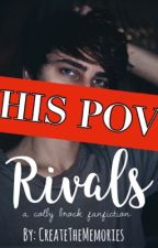 Rivals ; His Selected Pov's | Colby Brock by CreateTheMemories