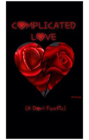 Complicated Love (A Dorl Fanfic) by FrozenPandaGirl