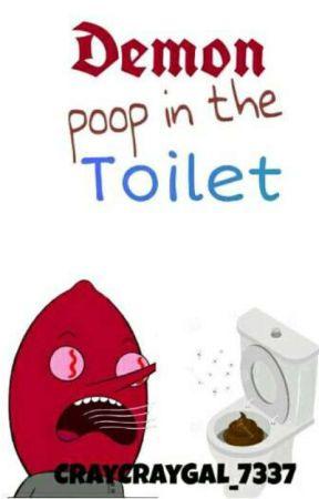 Demon Poop in the Toilet by CrayCrayGal_7337