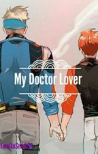 My Doctor Lover by YumikoSmith76